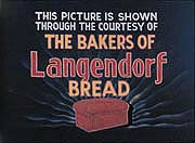 This picture is brought to you courtesy of the makers of Langendorff bread.